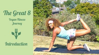 The Great 8 - Vegan Fitness Journey - Introduction | Workout With KK